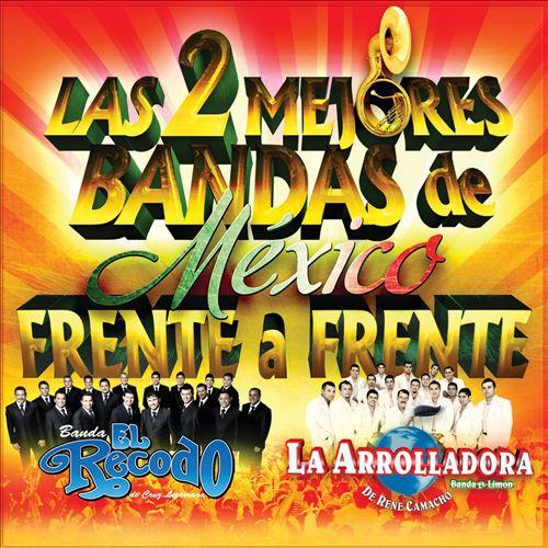 Las 2 Mejores Bandas De México