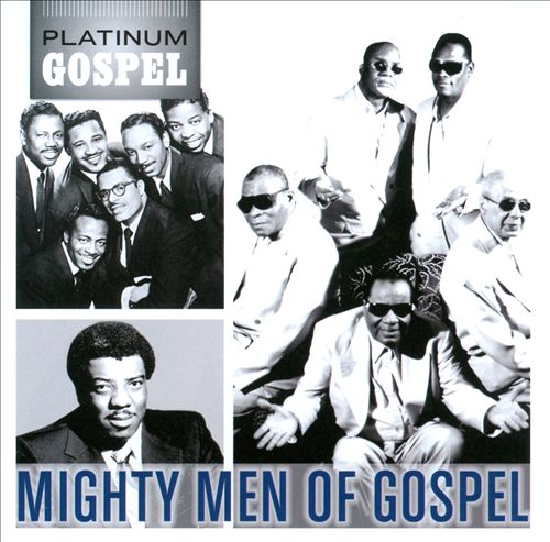 Platinum Gospel: The Mighty Men of Gospel