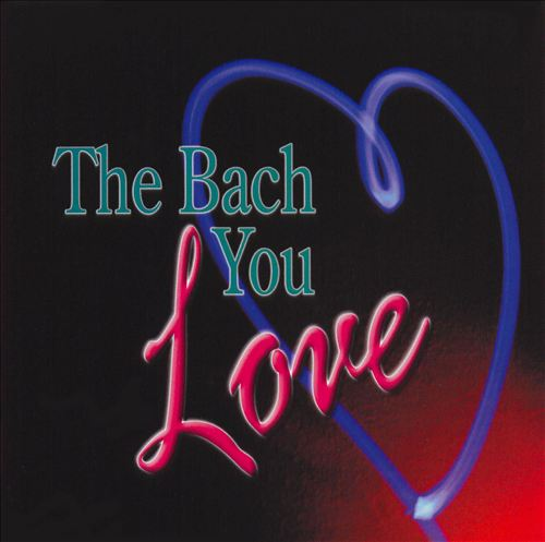 Bach You Love
