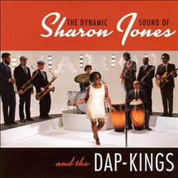 The Dynamic Sound of Sharon Jones & the Dap-Kings