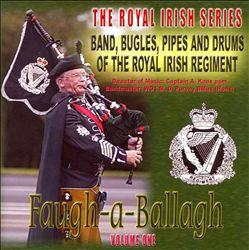 Faugh-A-Ballagh: Royal Irish, Vol. 1