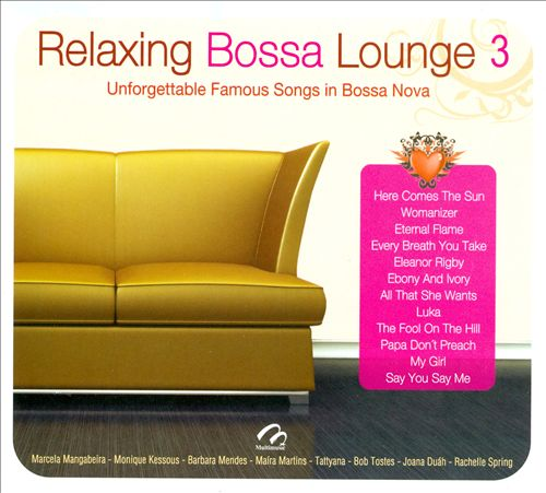 Relaxing Bossa Lounge, Vol. 3