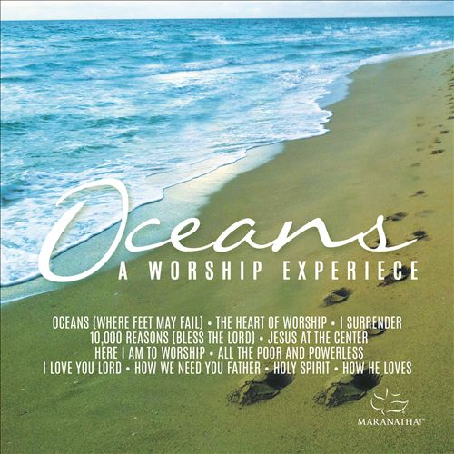 Oceans: A Worship Experience