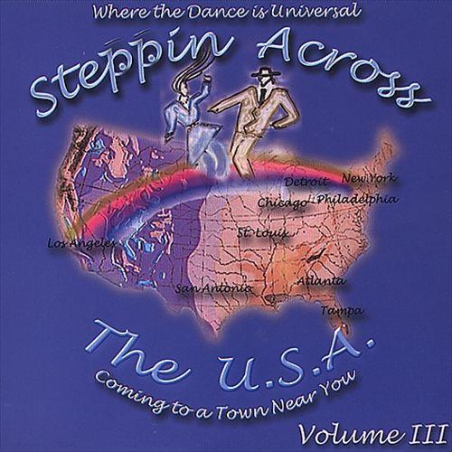 Steppin Across the U.S.A., Vol. 3