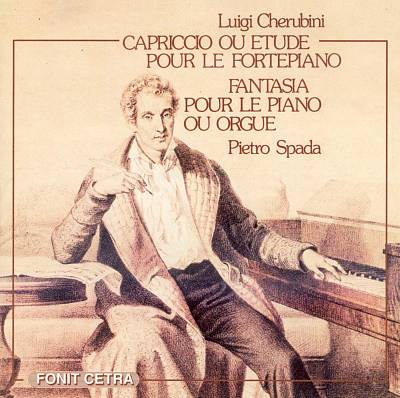 Luigi Cherubini: Capriccio ou Etude pour le fortepiano; Fantasia pour le piano ou orgue