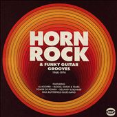 Horn Rock & Funky Guitar Grooves 1968-74