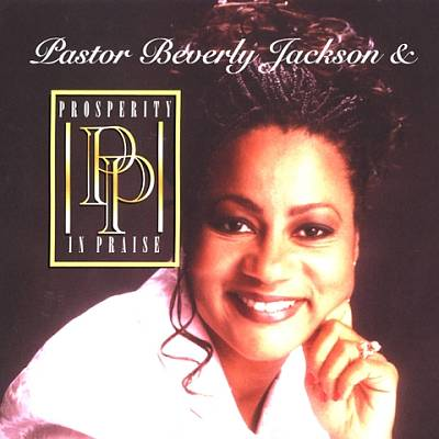 Pastor Beverly Y. Jackson and Prosperity in Praise