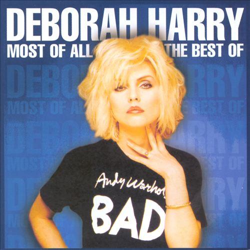 Most of All: The Best of Deborah Harry