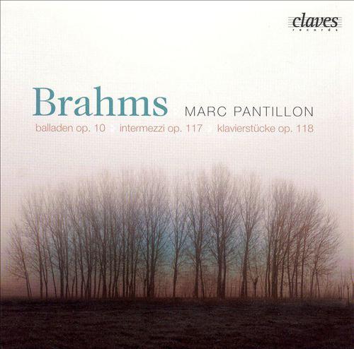 Brahms: Balladen, Op. 10; Intermezzi, Op. 117; Klavierstücke, Op. 118