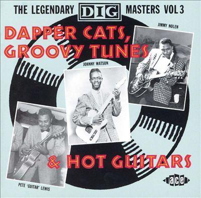 Dapper Cats, Groovy Tunes & Hot Guitars: The Legendary Dig Masters, Vol. 3