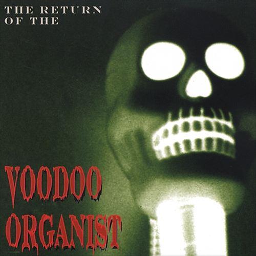 The Return of the Voodoo Organist