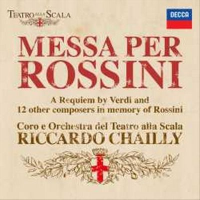 Messa per Rossini: A Requiem by Verdi and 12 Other Composers in Memory of Rossini
