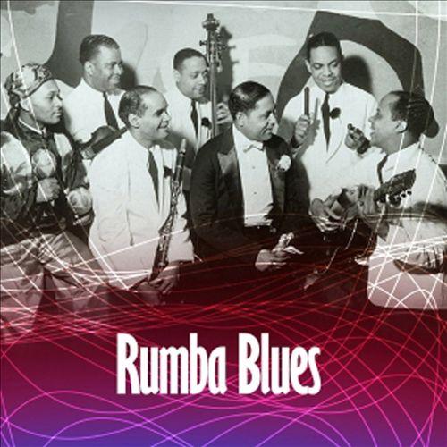 Rumba Blues, Vol. 1: How Latin Music Changed R&B 1940-1953