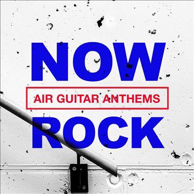 Now Rock Air Guitar Anthems