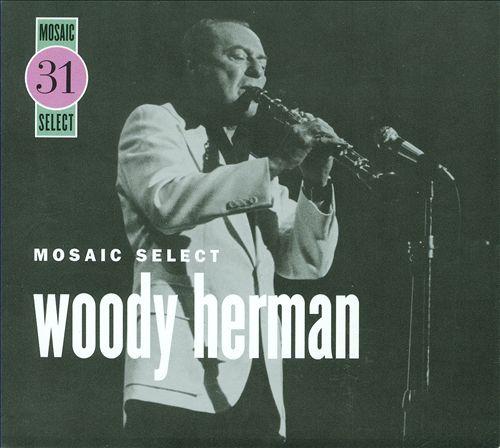 Woody Herman (Mosaic Select)
