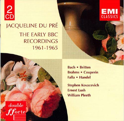 Jacqueline Du Pré: The Early BB Recordings 1961-1965