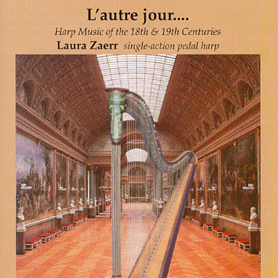 L' Autre jour: Harp Music of the 18th and 19th Centuries