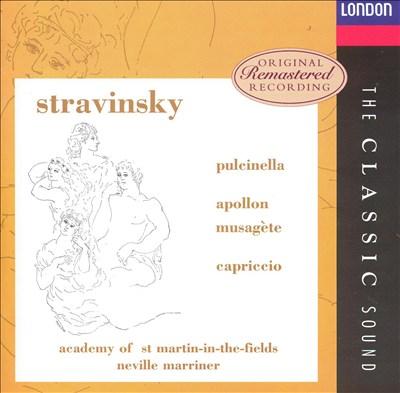 Stravinsky: Pulcinella; Apollon Musagète; Capriccio