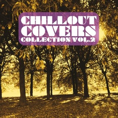 Chill Out Covers Collection, Vol. 2