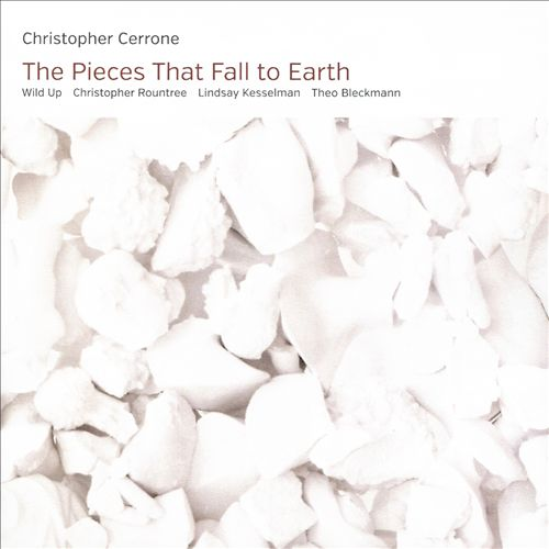 Christopher Cerrone: The Pieces That Fall to Earth
