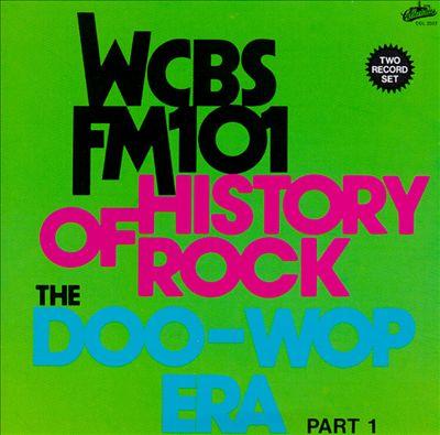 History of Rock: The Doo-Wop Era, Pt. 1 - WCBS FM-101