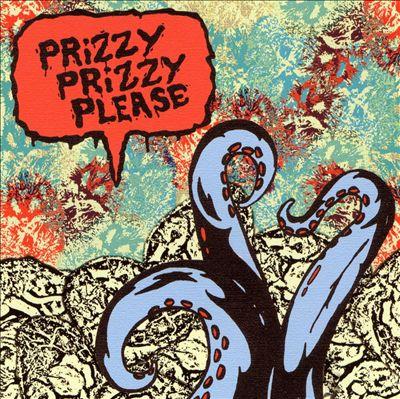 Prizzy Prizzy Please