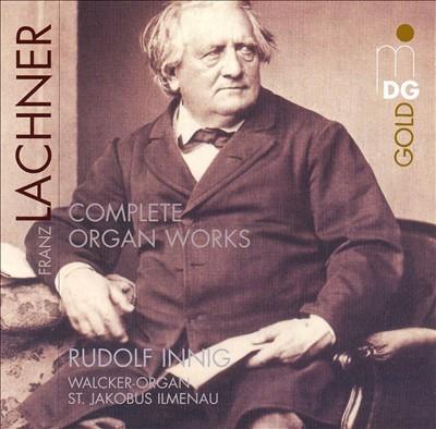 Lachner: Complete Organ Works
