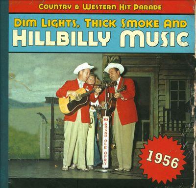 Dim Lights, Thick Smoke and Hillbilly Music: 1956