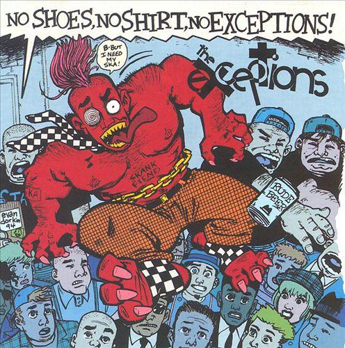 No Shoes, No Shirt, No Exceptions!