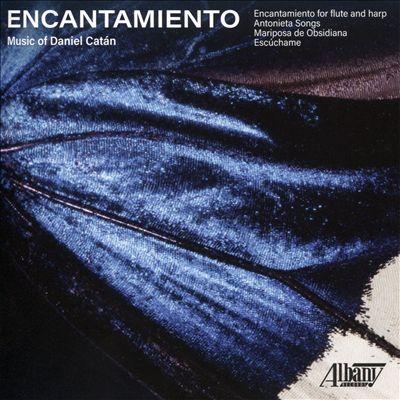 Encantamiento: Music of Daniel Catán