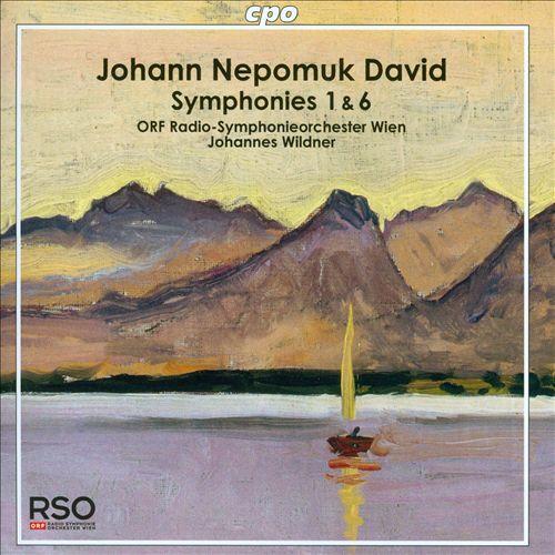 Johann Nepomuk David: Symphonies Nos. 1, 6