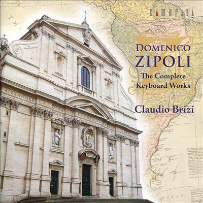 Domenico Zipoli: The Complete Keyboard Works
