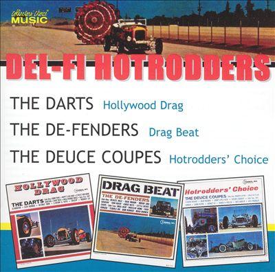 Del-Fi Hotrodders: The Darts, The De-Fenders, The Deuce Coupes
