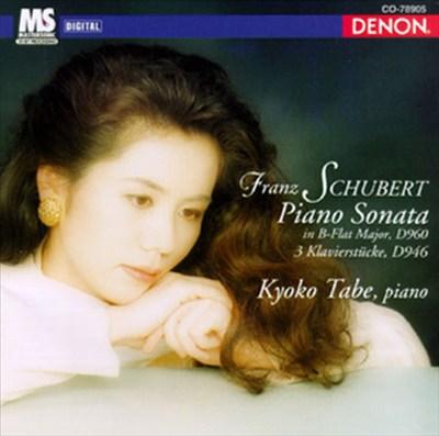Schubert: Piano Sonata; 3 Klavierstücke