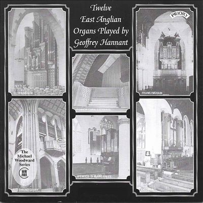 Twelve East Anglian Organs Played by Geoffrey Hannant