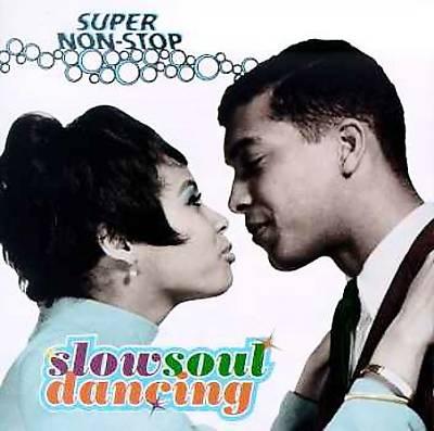 Super Non-Stop Slow Soul Dancing