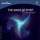The Winds of Spirit With Hemi-Sync®