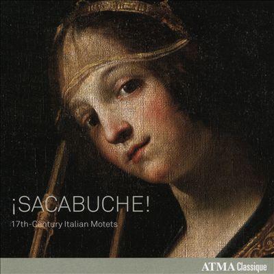 ¡Sacabuche!: 17th-Century Italian Motets