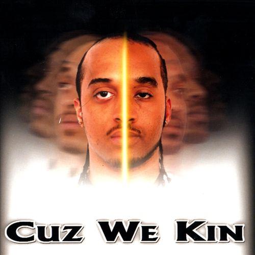 Cuz We Kin