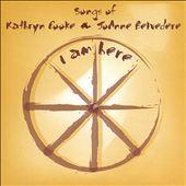 I Am Here: Songs of Kathryn Cooke & Jo-Anne Belvedere