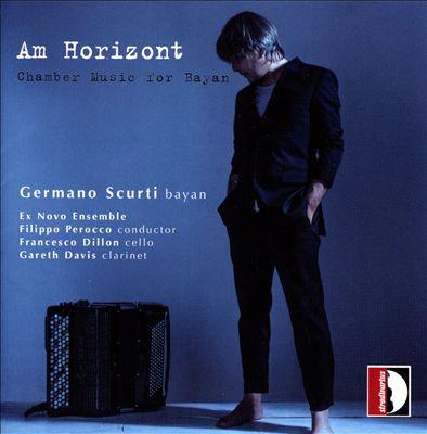 Am Horizont: Chamber Music for Bayan
