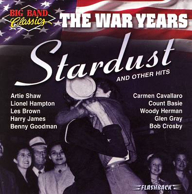 Big Band Classics the War Years: Stardust