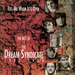 Tell Me When It's Over: The Best of Dream Syndicate