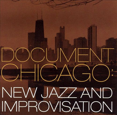 Document Chicago: New Jazz and Improvisation