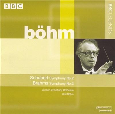 Schubert: Symphony No. 2; Brahms: Symphony No. 2