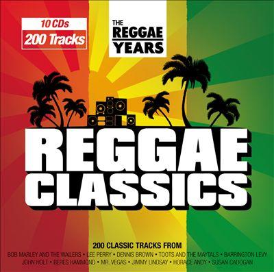 The Reggae Years: Reggae Classics