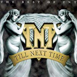 Till Next Time: Best of TNT
