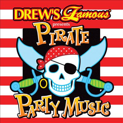 Drew's Famous Presents Pirate Party Music
