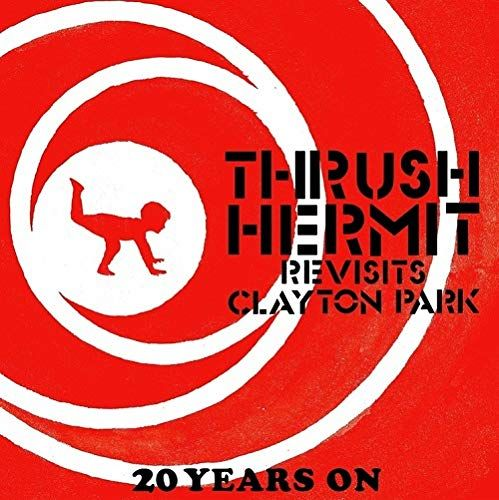Thrush Hermit Revisits Clayton Park: 20 Years On