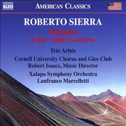 Roberto Sierra: Cantares; Loíza; Triple Concerto